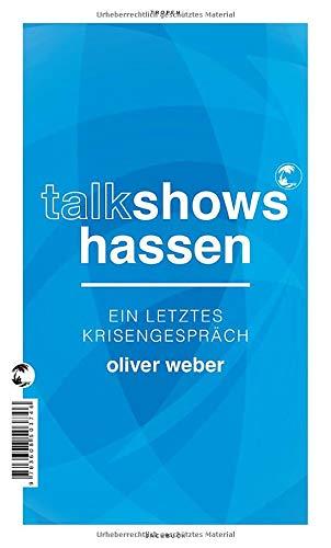 Talkshows hassen: Ein letztes Krisengespräch