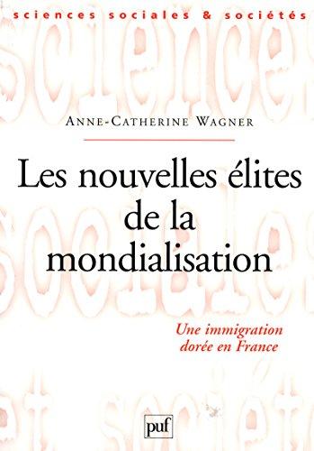 Les nouvelles lites de la mondialisation: Une immigration dore en France