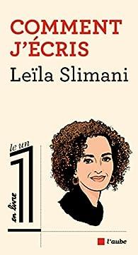 Comment j'écris par Leïla Slimani