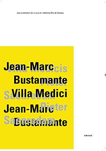Jean-Marc Bustamante, Villa Medici. Catalogo della mostra (Roma, 5 febbraio-6 maggio 2012). Ediz. italiana, inglese e francese