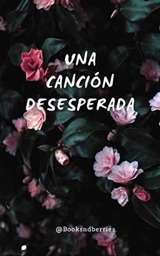 Una canción desesperada de Andrea García @Booksndberries