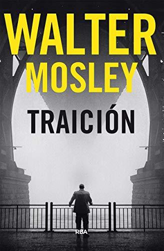 Traición. Premio Novela Policiaca 2018 (NOVELA POLICÍACA BIB) por WALTER MOSLEY