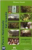 Parco Nazionale di Val Grande. Con DVD