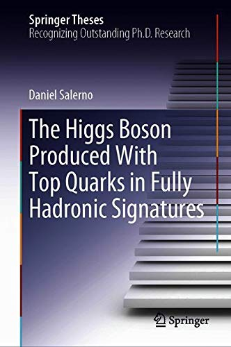 The Higgs Boson Produced With Top Quarks in Fully Hadronic Signatures (Springer Theses)