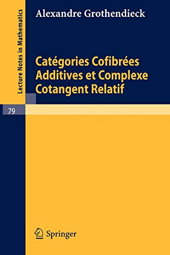 Categories Confibrees Additives et Complexe Cotangent Relatif (Lecture Notes in Mathematics (79), Band 79)