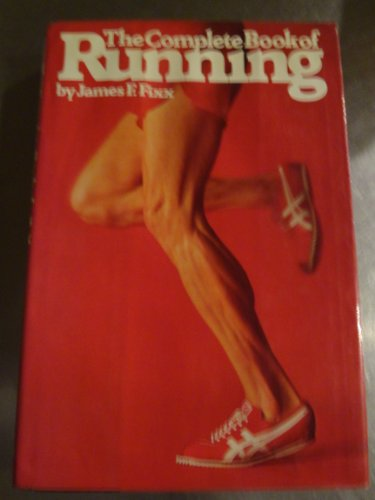 The Complete Book of Running por James F. Fixx