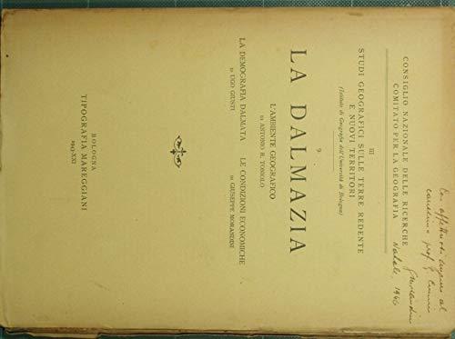 La Dalmazia : L'ambiente geografico. La demografia dalmata. Le condizioni economiche