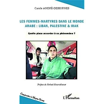 Les femmes-martyres dans le monde arabe : Liban, Palestine & Irak: Quelle place accorder à ce phénomène ?