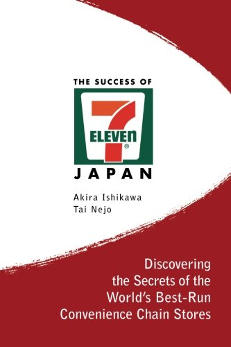 the-success-of-7-eleven-japan-discovering-the-secrets-of-the-worlds-best-run-convenience-chain-store