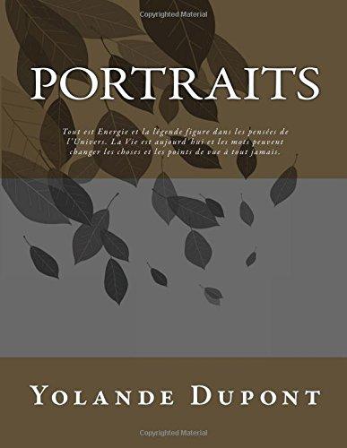 PORTRAITS By Yolande DUPONT: Tout est Energie et la légende figure dans les pensées de l'Univers. La Vie est aujourd'hui et les mots peuvent changer les choses et les points de vue à tout jamais. par Yolande Dupont