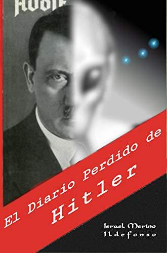 El Diario Perdido de Hitler de Israel Merino Ildefonso
