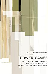 Power Games: Influence, Persuasion, and Indoctrination in Psychotherapy Training