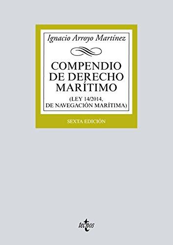 Compendio de derecho marítimo. Ley 14/2014, de navegación marítima (Derecho - Biblioteca Universitaria De Editorial Tecnos)