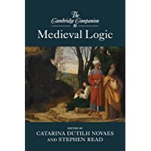 The Cambridge Companion to Medieval Logic (Cambridge Companions to Philosophy)