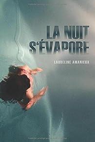 La nuit s'évapore par Laureline Amanieux