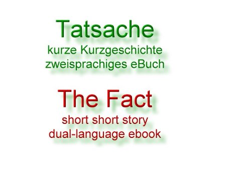 Tatsache (zweisprachiges eBuch 6) (German Edition)
