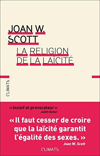 La religion de la laïcité par Joan Wallach Scott