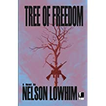 Tree of Freedom by Nelson Lowhim (2012-03-07)
