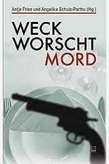 Weck, Worscht, Mord. 15 Kurzkrimis aus Rheinhessen werden mit 17 Rezepten mörderisch gut aufgetischt Broschiert