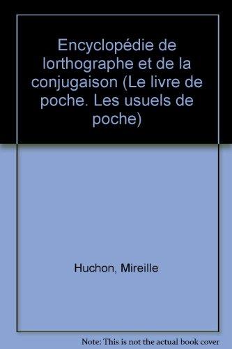 Encyclopdie de l'orthographe et de la conjugaison