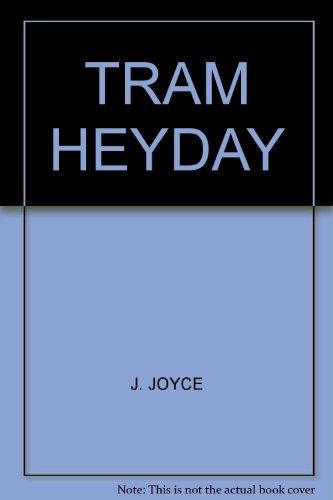 TRAM HEYDAY