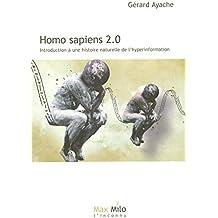 Homo Sapiens 2.0, Introduction à une histoire naturelle de l'hyperinformation