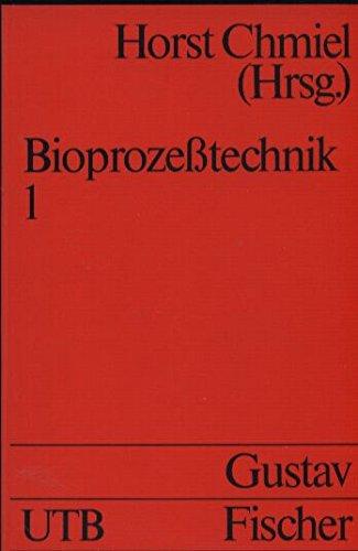 Bioprozeßtechnik, Bd. I, Einführung in die Bioverfahrenstechnik