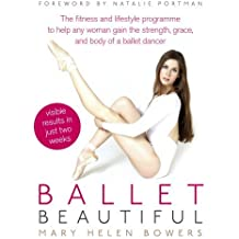 Ballet Beautiful by Mary Helen Bowers (2012-07-05)