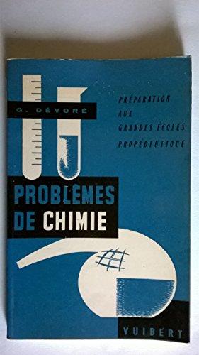 Problèmes de physique et de chimie : à l'usage des candidats aux examens de propédeutique sciences M.G.P., M.P.C., S.P.C.N. et de la licence de physique, aux grandes écoles... par G. Dévoré,... 3e édition