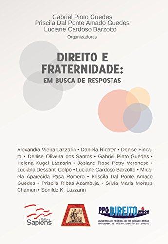DIREITO E FRATERNIDADE: EM BUSCA DE RESPOSTAS (1) (Portuguese Edition) por Luciane Cardoso Barzotto