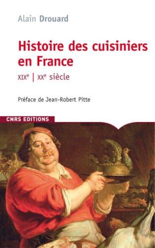Histoire des cuisiniers en France : XIXe-XXe siècle par Alain Drouard