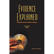 Evidence Explained: Citing History Sources from Artifacts to Cyberspace: 3rd edition revised (English Edition)