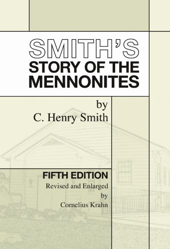 Smith S Story Of The Mennonites Fifth Edition
