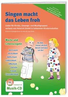 SINGEN MACHT DAS LEBEN FROH - arrangiert für Liederbuch - mit CD [Noten / Sheetmusic] Komponist: STIEFEL HEINRICH