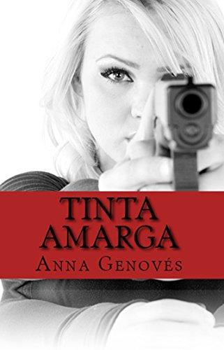 Tinta Amarga (Thriller neo-noir nº 1) por Anna Genovés