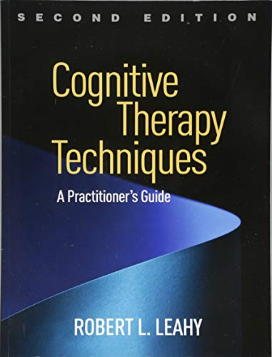 Cognitive Therapy Techniques, Second Edition: A Practitioner's Guide por Robert L. Leahy
