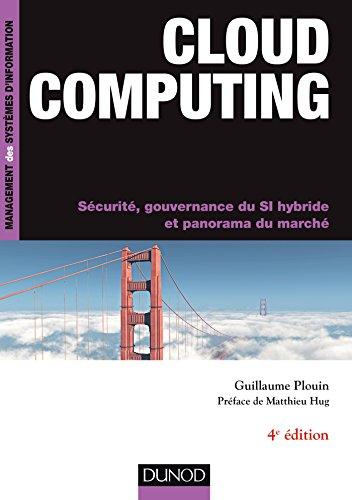Cloud computing, 4e ed : Sécurité, gouvernance du SI hybride et panorama du marché (InfoPro) par Guillaume Plouin