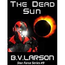 The Dead Sun (Star Force Series Book 9)