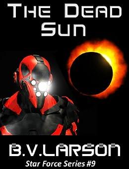 The Dead Sun (Star Force Series Book 9) (English Edition) par [Larson, B. V.]
