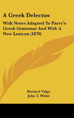 A Greek Delectus: With Notes Adapted to Parry's Greek Grammar and with a New Lexicon (1870)