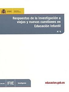 carpinteros los molinos: Respuestas de la investigación a viejas y nuevas cuestiones en Educación Infanti...