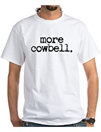CafePress More Cowbell. - 100% Cotton T-Shirt