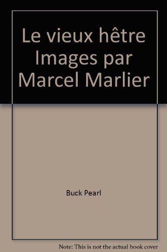 Le vieux hêtre Images par Marcel Marlier