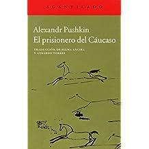 El Prisionero Del Cáucaso (cuadernos del Acantilado)