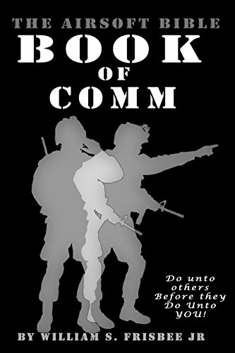 The Airsoft Bible:  Book of Comm (English Edition) (Comm Radio)