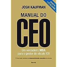 Manual do CEO. Um Verdadeiro MBA Para o Gestor do Século XXI (Em Portuguese do Brasil)