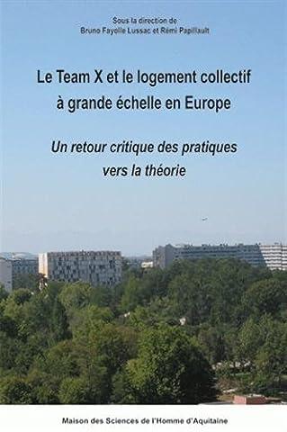 Le Team X et le logement collectif à grande échelle en Europe : un retour critique des pratiques vers la théorie