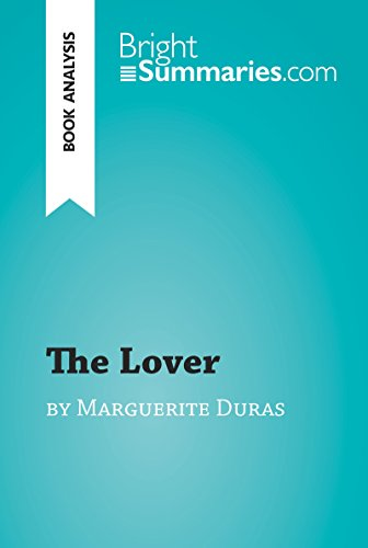 Descargar Epub Gratis The Lover by Marguerite Duras (Book Analysis): Detailed Summary, Analysis and Reading Guide (BrightSummaries.com)