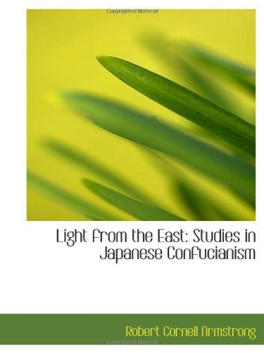 Light from the East: Studies in Japanese Confucianism