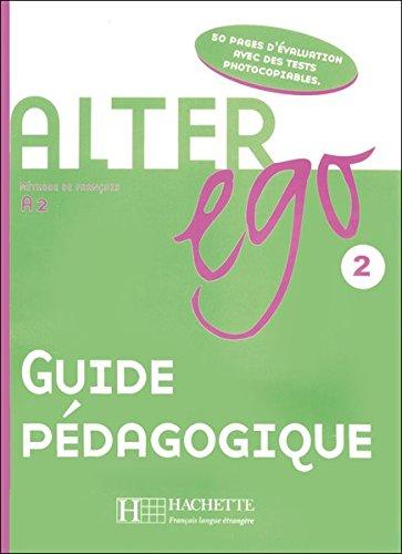 Alter ego 2: Méthode de français / Guide pédagogique – Lehrerhandbuch